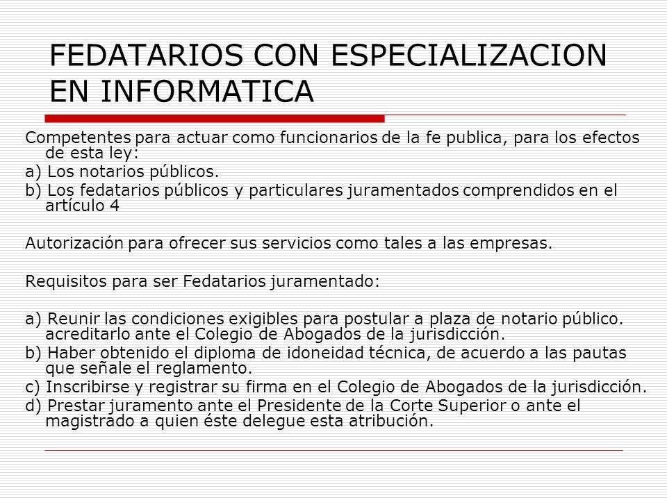 Competentes para actuar como funcionarios de la fe publica, para los efectos de esta ley: a) Los notarios públicos. b) Los fedatarios públicos y parti