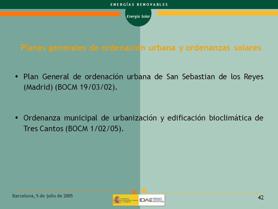 Energía Solar E N E R G Í A S R E N O V A B L E S Barcelona, 5 de julio de 2005 42 Plan General de ordenación urbana de San Sebastian de los Reyes (Ma
