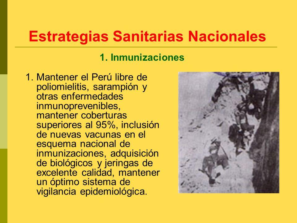 1.Mantener el Perú libre de poliomielitis, sarampión y otras enfermedades inmunoprevenibles, mantener coberturas superiores al 95%, inclusión de nueva