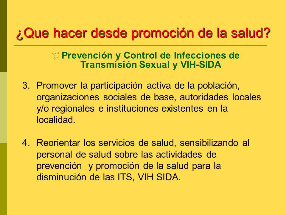 3.Promover la participación activa de la población, organizaciones sociales de base, autoridades locales y/o regionales e instituciones existentes en