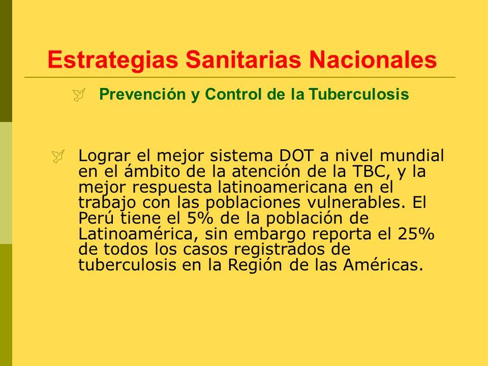 Lograr el mejor sistema DOT a nivel mundial en el ámbito de la atención de la TBC, y la mejor respuesta latinoamericana en el trabajo con las poblacio