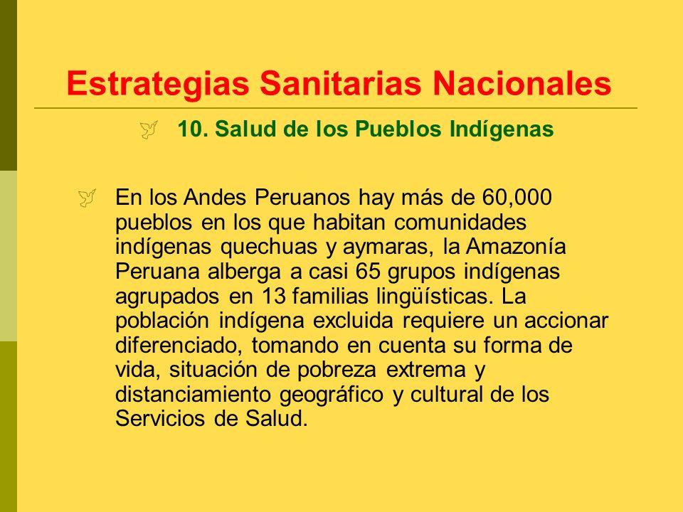 10. Salud de los Pueblos Indígenas Estrategias Sanitarias Nacionales En los Andes Peruanos hay más de 60,000 pueblos en los que habitan comunidades in
