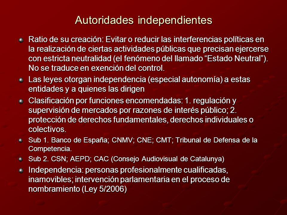 Autoridades independientes Ratio de su creación: Evitar o reducir las interferencias políticas en la realización de ciertas actividades públicas que p