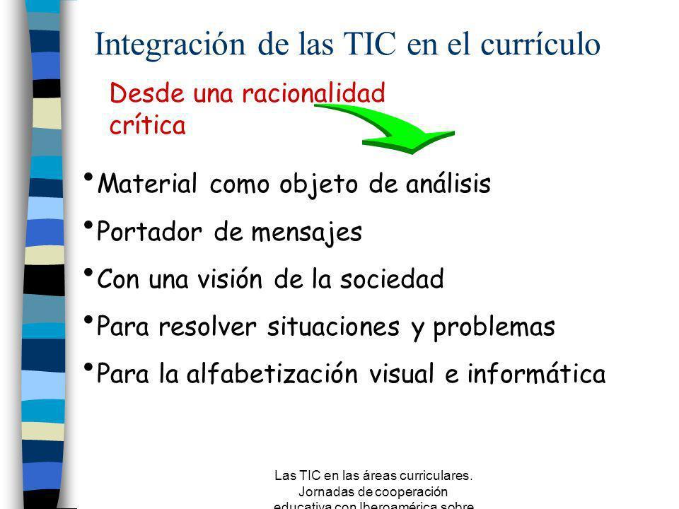 Las TIC en las áreas curriculares. Jornadas de cooperación educativa con Iberoamérica sobre TIC 2005 Encuentro contenidos – experiencias cotidianas He