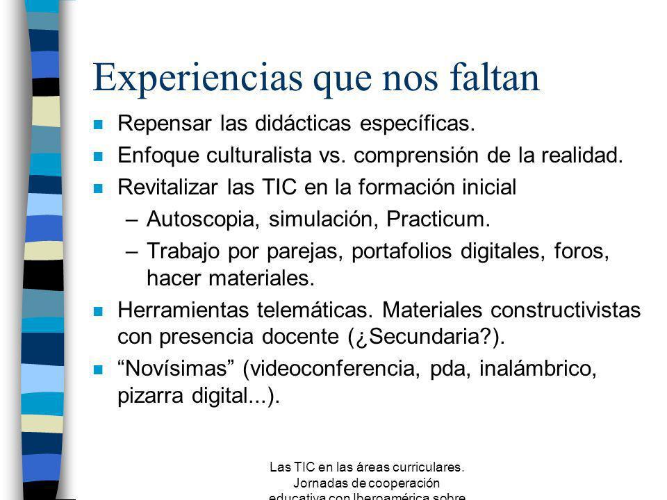 Las TIC en las áreas curriculares. Jornadas de cooperación educativa con Iberoamérica sobre TIC 2005 n Completan la comunicación oral y escrita n Ayud