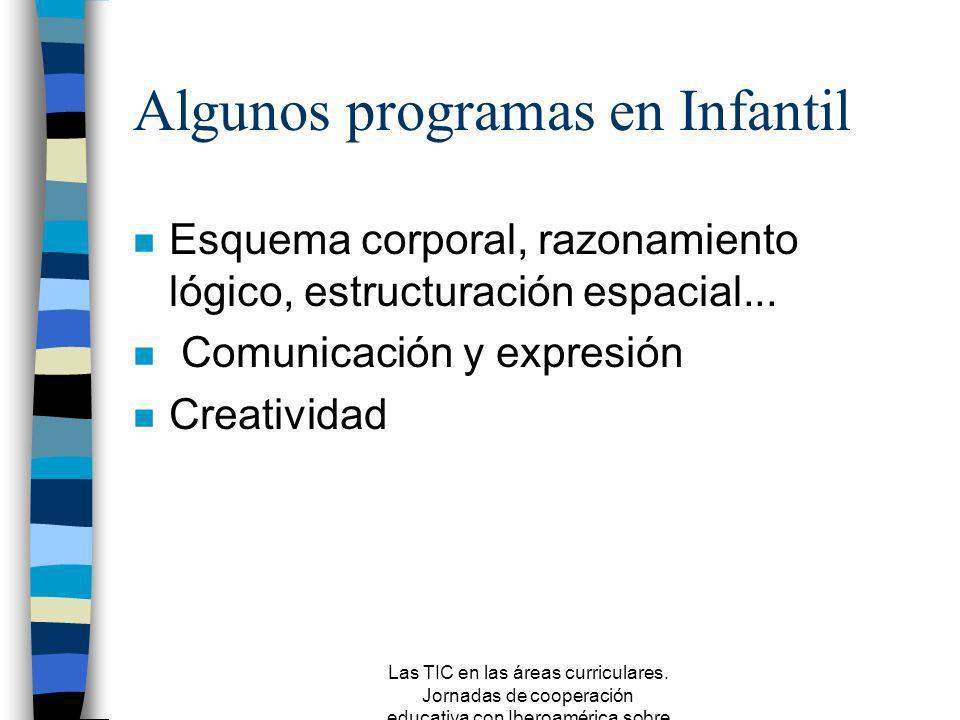 Las TIC en las áreas curriculares. Jornadas de cooperación educativa con Iberoamérica sobre TIC 2005 Educación Infantil n LOGSE: parte de una gama var