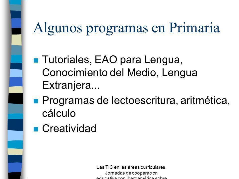 Las TIC en las áreas curriculares. Jornadas de cooperación educativa con Iberoamérica sobre TIC 2005 Contenidos TIC en Educación Primaria. LOCE (2002)