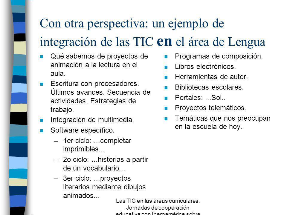 Las TIC en las áreas curriculares. Jornadas de cooperación educativa con Iberoamérica sobre TIC 2005 Educación Secundaria. LOE (2005) n Desarrollar de