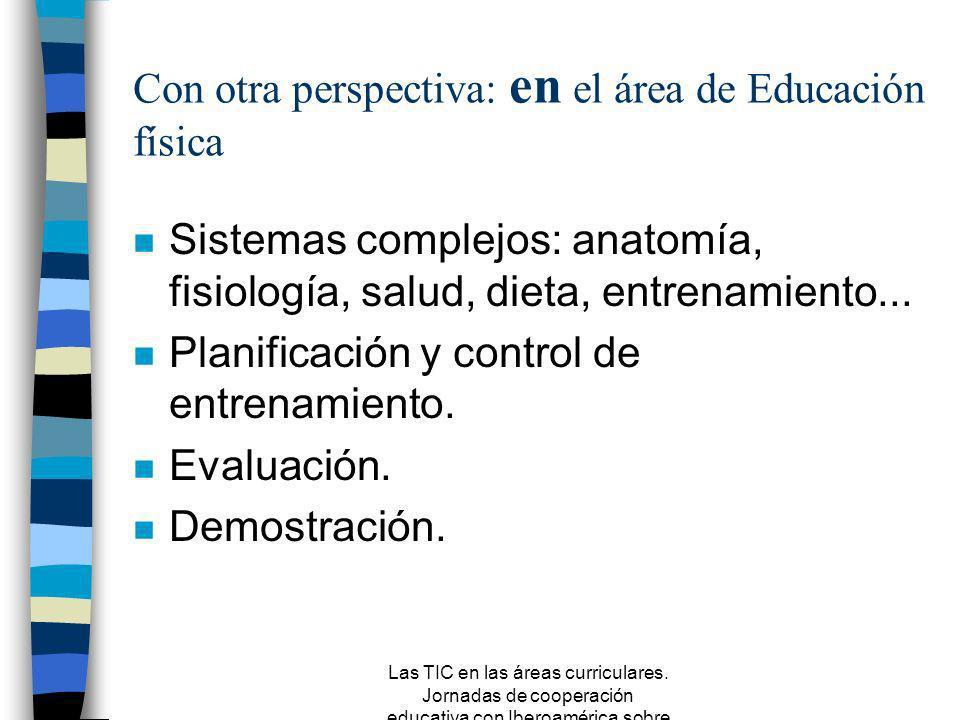 Las TIC en las áreas curriculares. Jornadas de cooperación educativa con Iberoamérica sobre TIC 2005 n Variedad de canales. n Facilidad de consulta. n