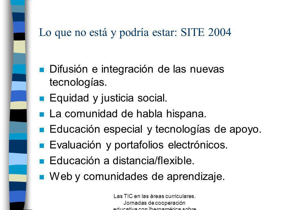 Las TIC en las áreas curriculares. Jornadas de cooperación educativa con Iberoamérica sobre TIC 2005 Más allá de las áreas: sobre las líneas de invest