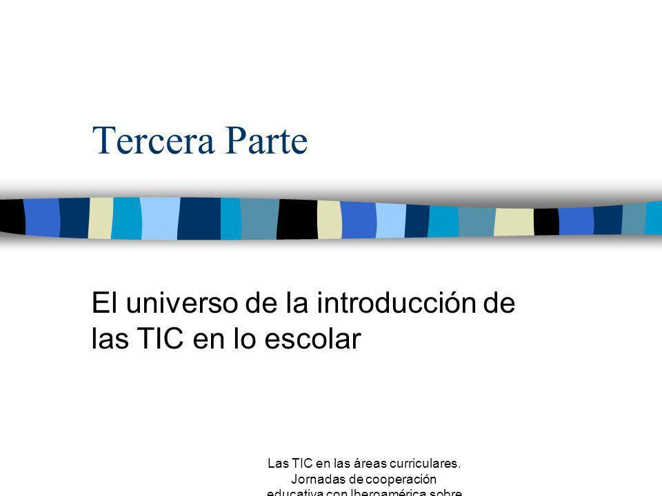 Las TIC en las áreas curriculares. Jornadas de cooperación educativa con Iberoamérica sobre TIC 2005 Otros temas y posibilidades para plantear casi de