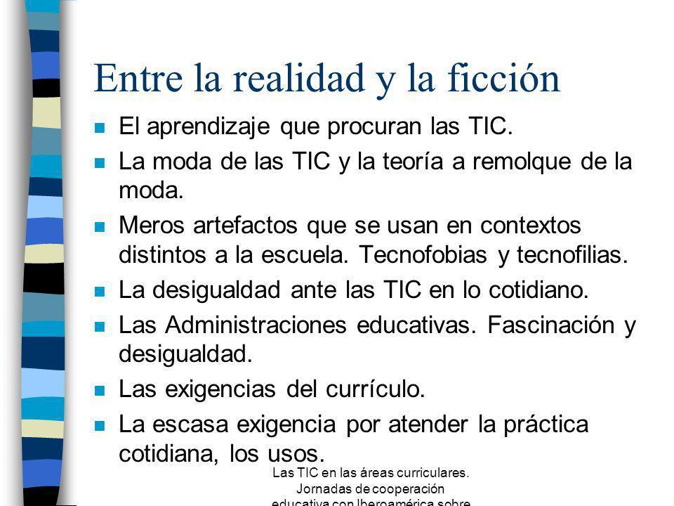 Las TIC en las áreas curriculares. Jornadas de cooperación educativa con Iberoamérica sobre TIC 2005 Un problema político n Centrados por 20 años en e