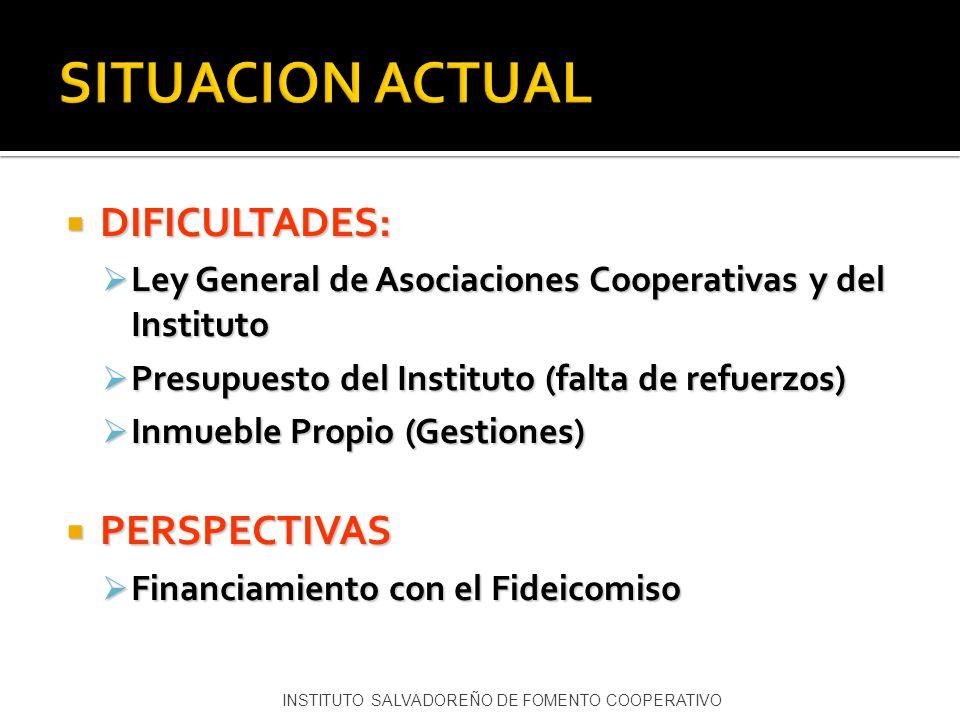 DIFICULTADES: DIFICULTADES: Ley General de Asociaciones Cooperativas y del Instituto Ley General de Asociaciones Cooperativas y del Instituto Presupue