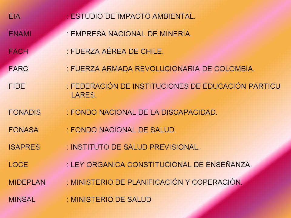 EIA: ESTUDIO DE IMPACTO AMBIENTAL.ENAMI: EMPRESA NACIONAL DE MINERÍA.