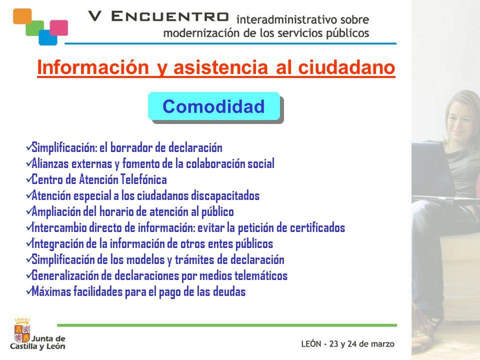 Información y asistencia al ciudadano Comodidad Simplificación: el borrador de declaración Alianzas externas y fomento de la colaboración social Centr