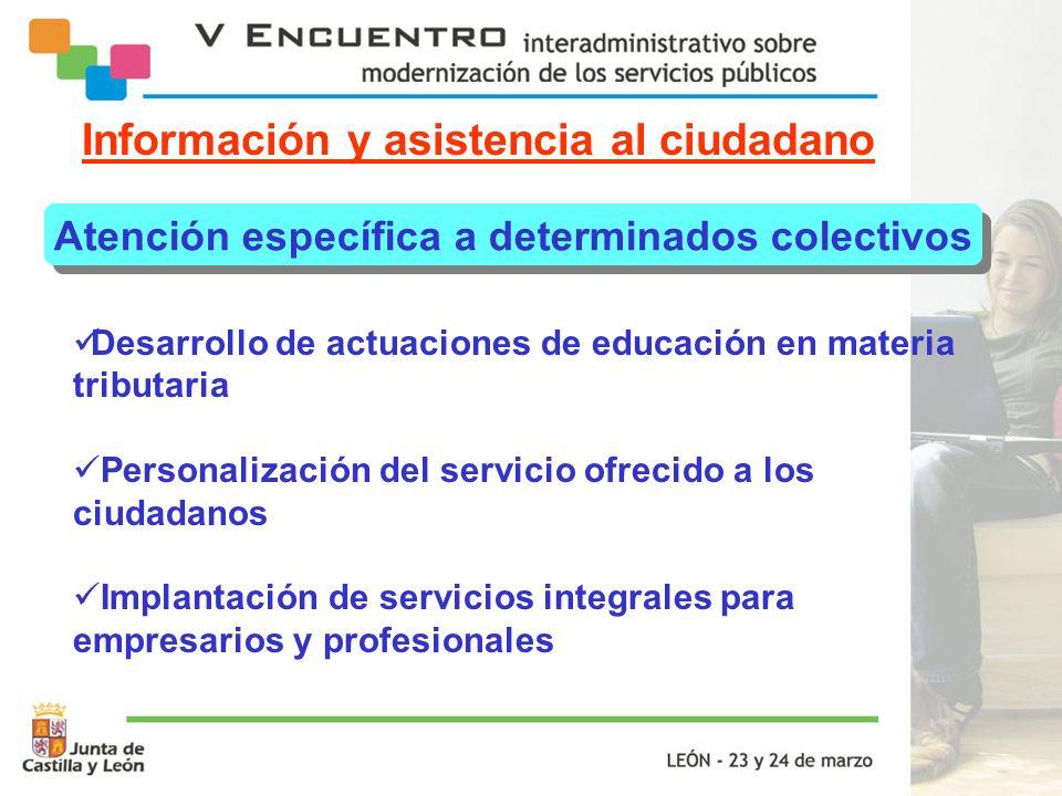 Información y asistencia al ciudadano Atención específica a determinados colectivos Desarrollo de actuaciones de educación en materia tributaria Perso