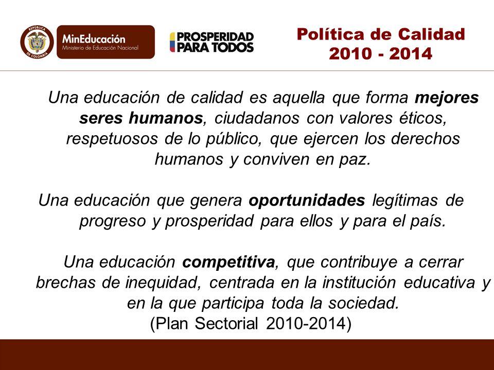 Una educación de calidad es aquella que forma mejores seres humanos, ciudadanos con valores éticos, respetuosos de lo público, que ejercen los derecho