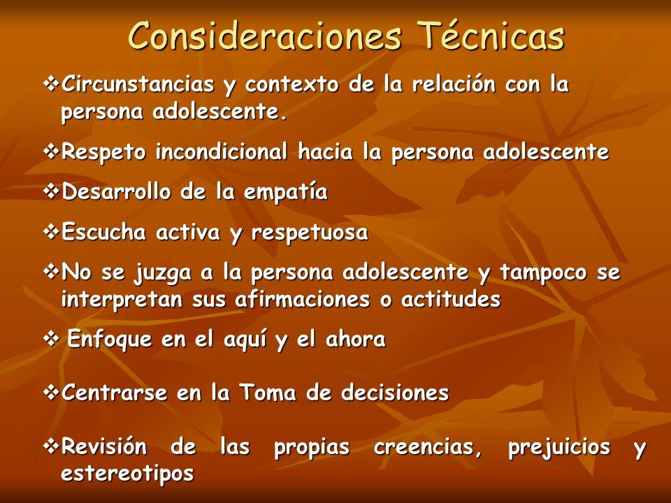 Consideraciones Técnicas Circunstancias y contexto de la relación con la persona adolescente.