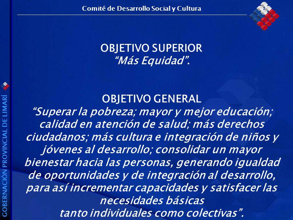 GOBERNACIÓN PROVINCIAL DE LIMARÍ OBJETIVO SUPERIOR Más Equidad.