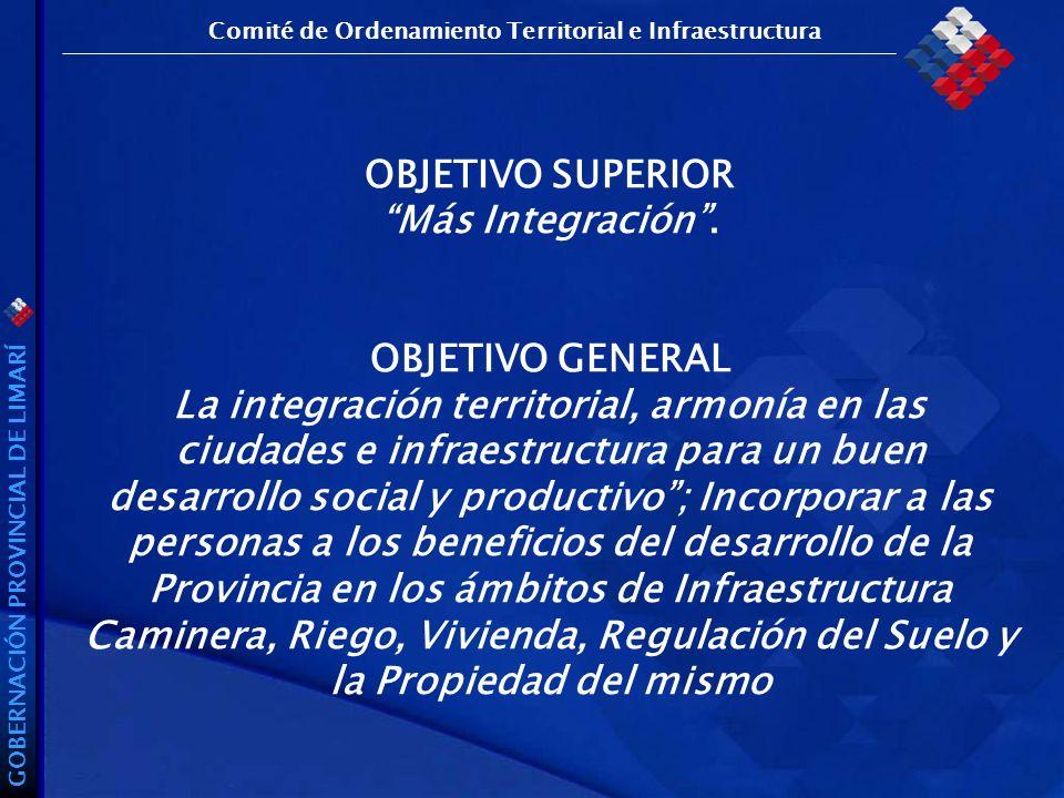GOBERNACIÓN PROVINCIAL DE LIMARÍ OBJETIVO SUPERIOR Más Integración.