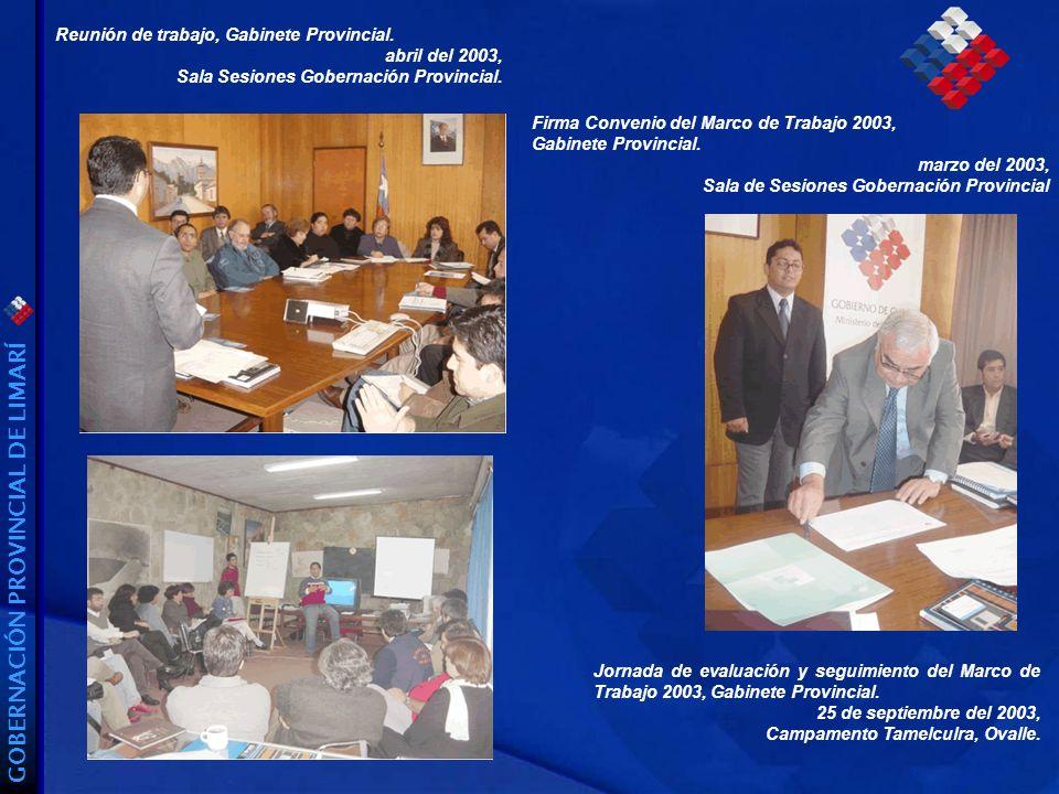 GOBERNACIÓN PROVINCIAL DE LIMARÍ Jornada de evaluación y seguimiento del Marco de Trabajo 2003, Gabinete Provincial.