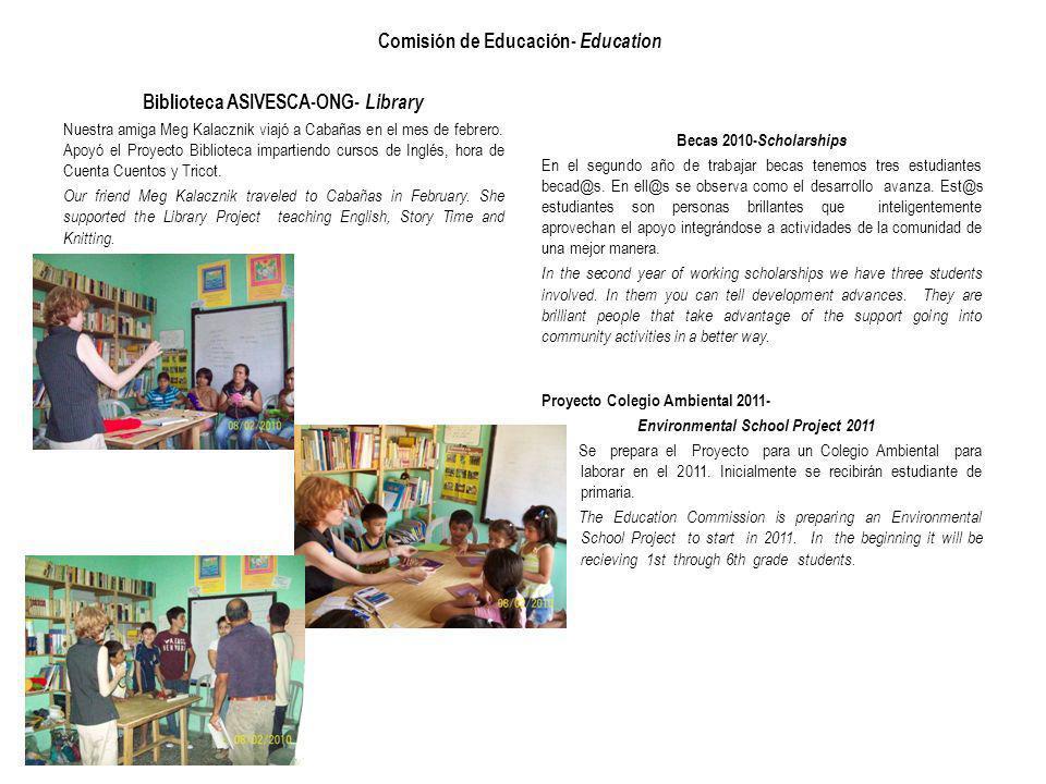 Comisión de Educación- Education Biblioteca ASIVESCA-ONG- Library Nuestra amiga Meg Kalacznik viajó a Cabañas en el mes de febrero.