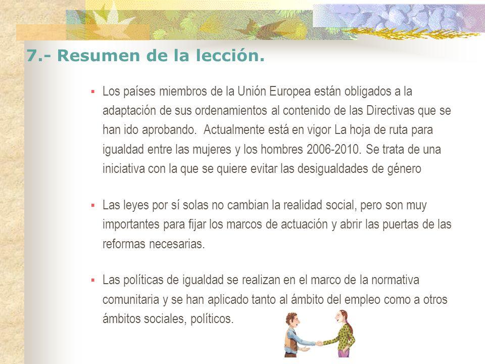 7.- Resumen de la lección. Los países miembros de la Unión Europea están obligados a la adaptación de sus ordenamientos al contenido de las Directivas