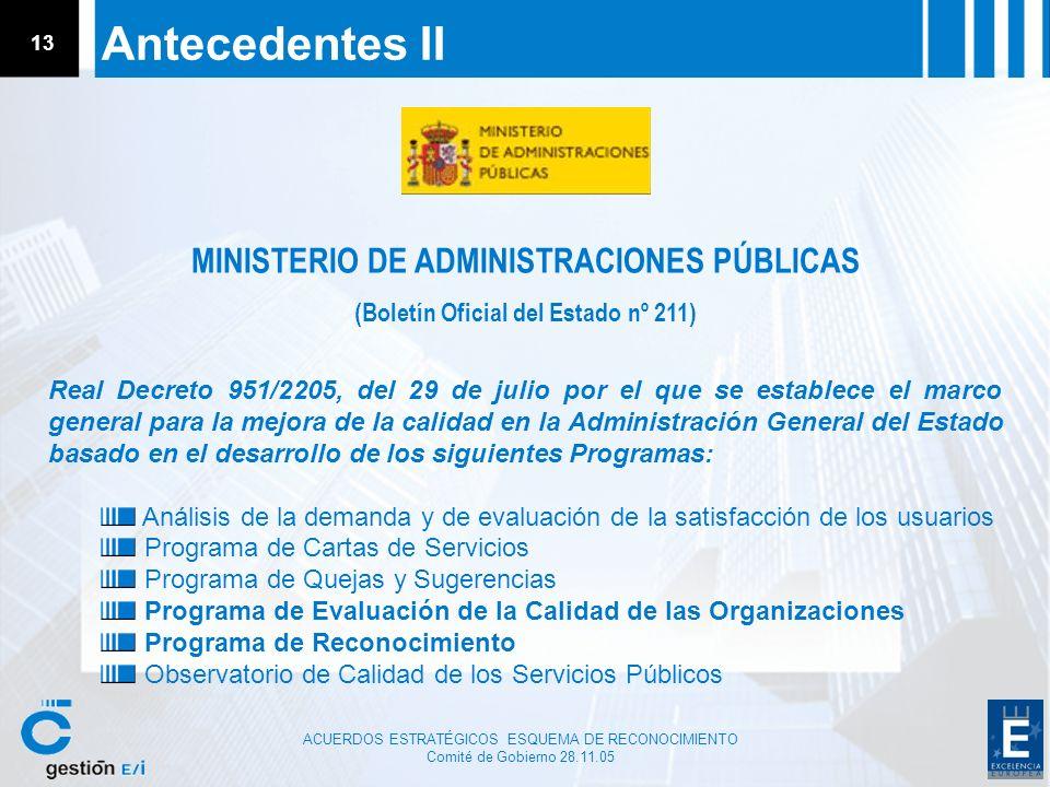 ACUERDOS ESTRATÉGICOS ESQUEMA DE RECONOCIMIENTO Comité de Gobierno 28.11.05 13 Antecedentes II MINISTERIO DE ADMINISTRACIONES PÚBLICAS (Boletín Oficia