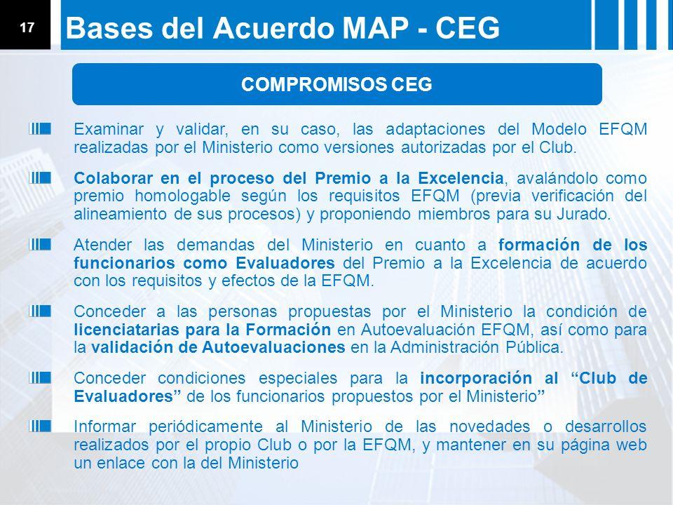 ACUERDOS ESTRATÉGICOS ESQUEMA DE RECONOCIMIENTO Comité de Gobierno 28.11.05 17 Bases del Acuerdo MAP - CEG Examinar y validar, en su caso, las adaptac