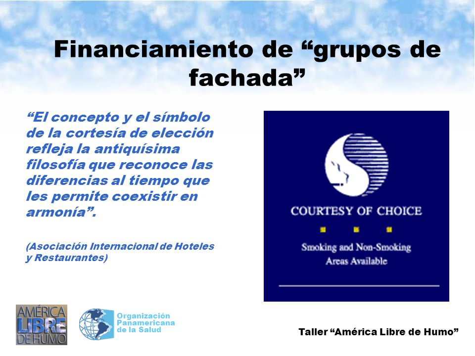 Taller América Libre de Humo Organización Panamericana de la Salud Financiamiento de grupos de fachada El concepto y el símbolo de la cortesía de elec