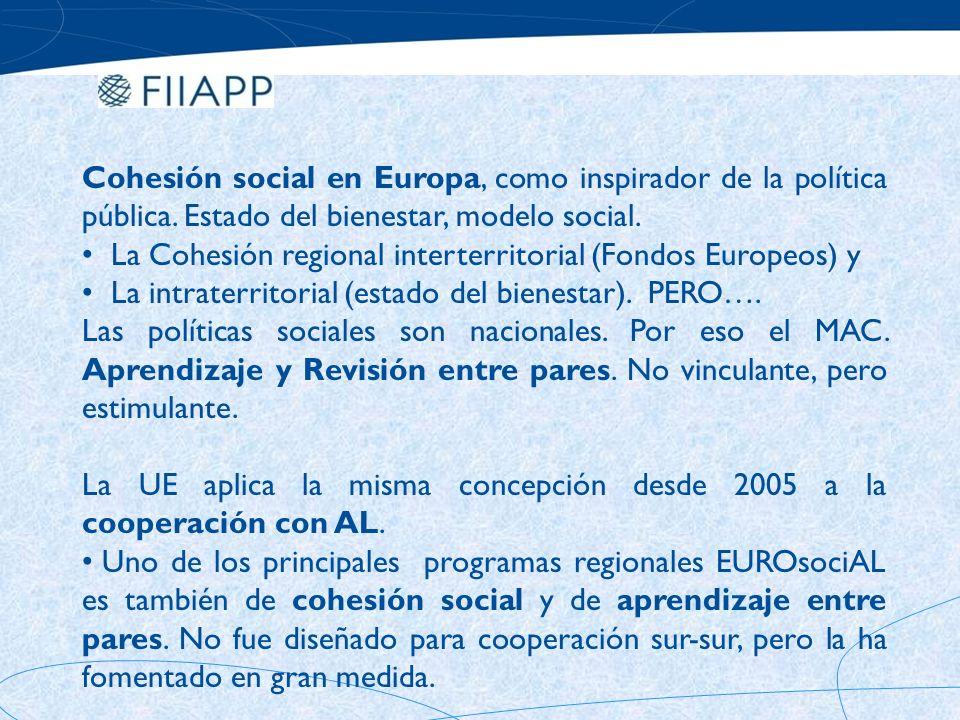 Antecedentes En la reunión ministerial UE – Grupo de Río de marzo de 2003, la Comisión Europea propuso situar la cohesión social como un tema clave de las relaciones bilaterales entre la UE y América Latina.