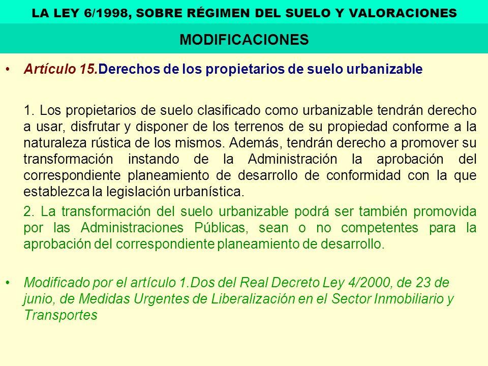 Artículo 15.Derechos de los propietarios de suelo urbanizable 1. Los propietarios de suelo clasificado como urbanizable tendrán derecho a usar, disfru