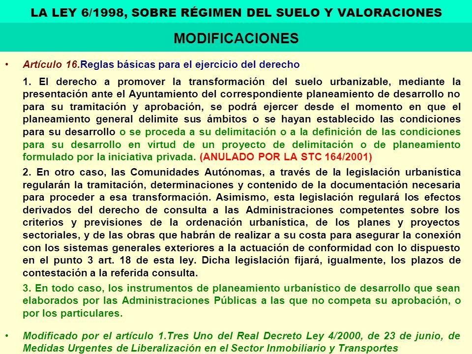 Artículo 16.Reglas básicas para el ejercicio del derecho 1. El derecho a promover la transformación del suelo urbanizable, mediante la presentación an
