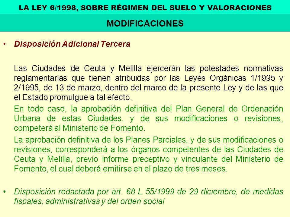 Disposición Adicional Tercera Las Ciudades de Ceuta y Melilla ejercerán las potestades normativas reglamentarias que tienen atribuidas por las Leyes O