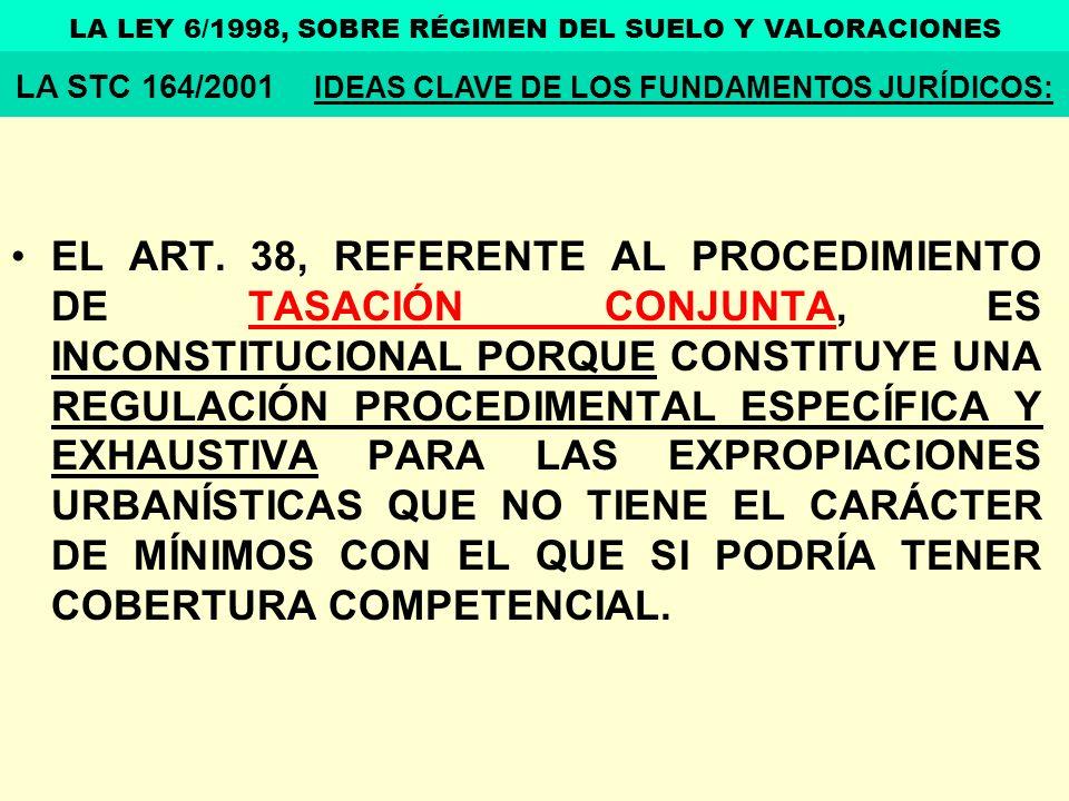 EL ART. 38, REFERENTE AL PROCEDIMIENTO DE TASACIÓN CONJUNTA, ES INCONSTITUCIONAL PORQUE CONSTITUYE UNA REGULACIÓN PROCEDIMENTAL ESPECÍFICA Y EXHAUSTIV