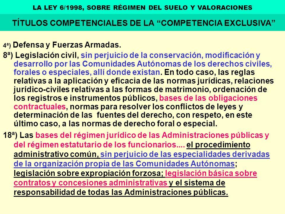4ª) Defensa y Fuerzas Armadas. 8ª) Legislación civil, sin perjuicio de la conservación, modificación y desarrollo por las Comunidades Autónomas de los