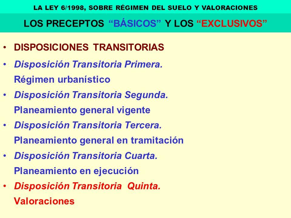 DISPOSICIONES TRANSITORIAS Disposición Transitoria Primera. Régimen urbanístico Disposición Transitoria Segunda. Planeamiento general vigente Disposic