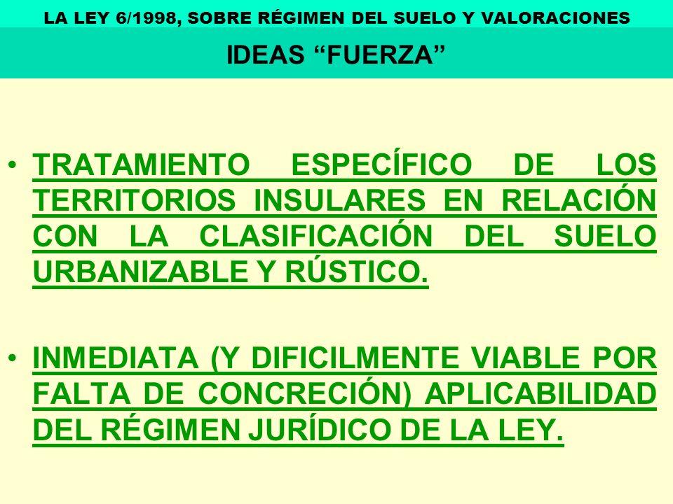 TRATAMIENTO ESPECÍFICO DE LOS TERRITORIOS INSULARES EN RELACIÓN CON LA CLASIFICACIÓN DEL SUELO URBANIZABLE Y RÚSTICO. INMEDIATA (Y DIFICILMENTE VIABLE