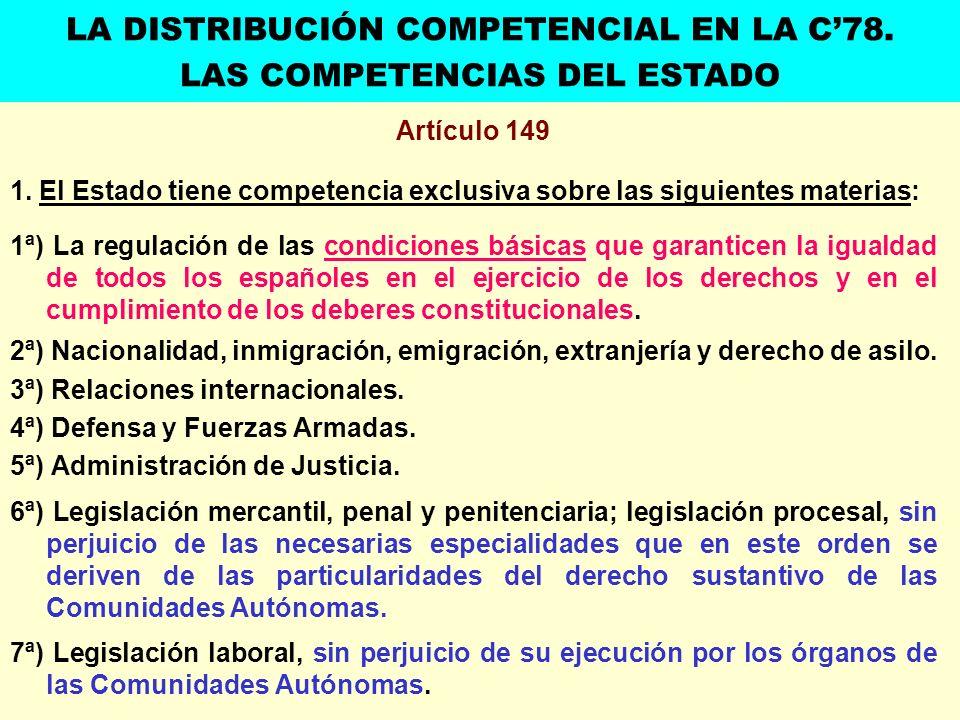 Artículo 149 1. El Estado tiene competencia exclusiva sobre las siguientes materias: 1ª) La regulación de las condiciones básicas que garanticen la ig