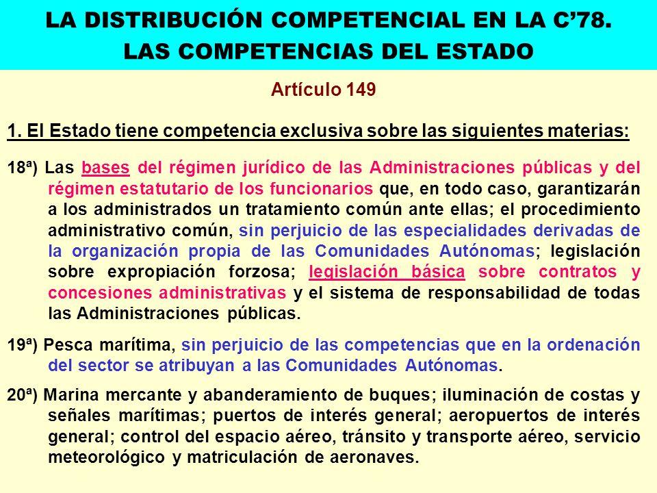 Artículo 149 1. El Estado tiene competencia exclusiva sobre las siguientes materias: 18ª) Las bases del régimen jurídico de las Administraciones públi