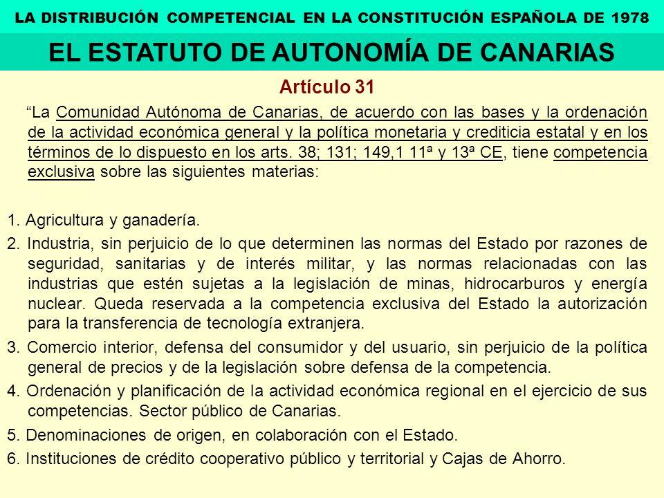 Artículo 31 La Comunidad Autónoma de Canarias, de acuerdo con las bases y la ordenación de la actividad económica general y la política monetaria y cr