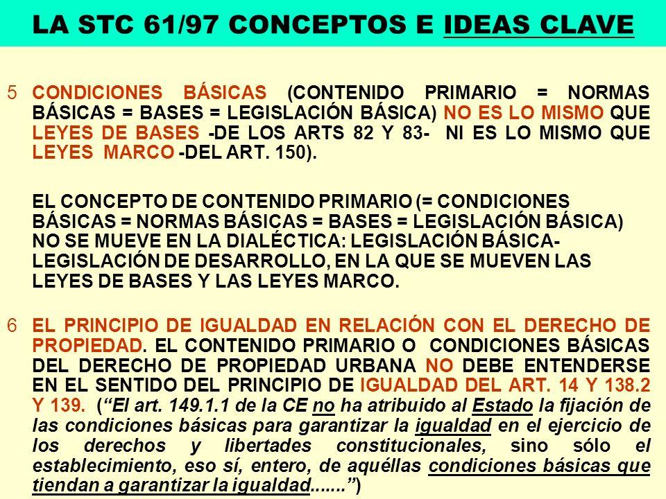 5CONDICIONES BÁSICAS (CONTENIDO PRIMARIO = NORMAS BÁSICAS = BASES = LEGISLACIÓN BÁSICA) NO ES LO MISMO QUE LEYES DE BASES -DE LOS ARTS 82 Y 83- NI ES