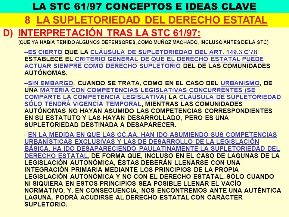 D) INTERPRETACIÓN TRAS LA STC 61/97: (QUE YA HABÍA TENIDO ALGUNOS DEFENSORES, COMO MUÑOZ MACHADO, INCLUSO ANTES DE LA STC) –ES CIERTO QUE LA CLÁUSULA