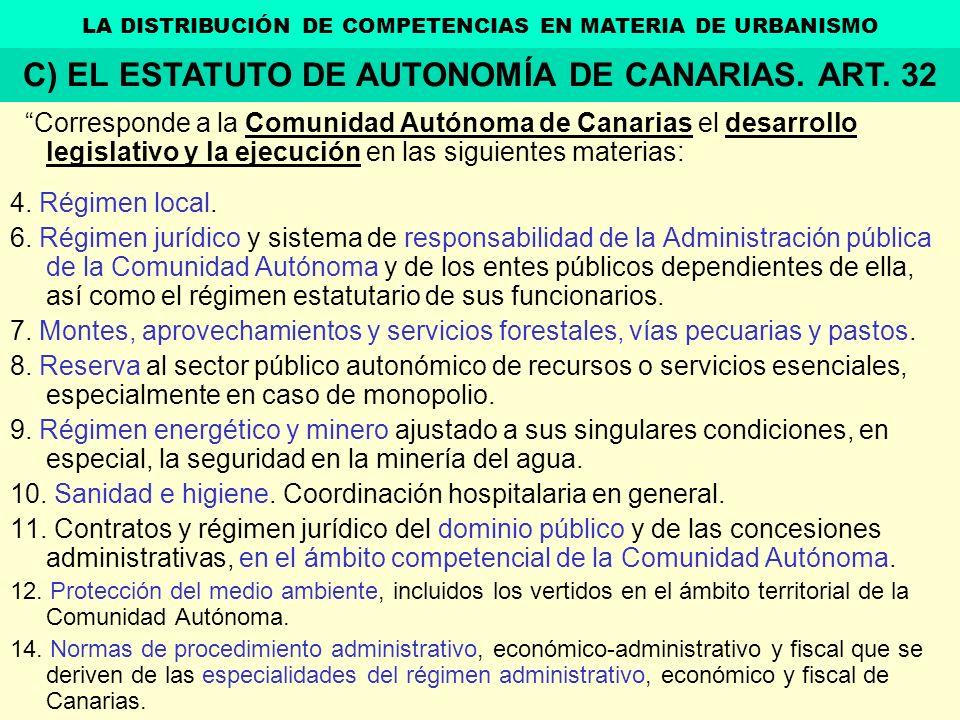 Corresponde a la Comunidad Autónoma de Canarias el desarrollo legislativo y la ejecución en las siguientes materias: 4. Régimen local. 6. Régimen jurí