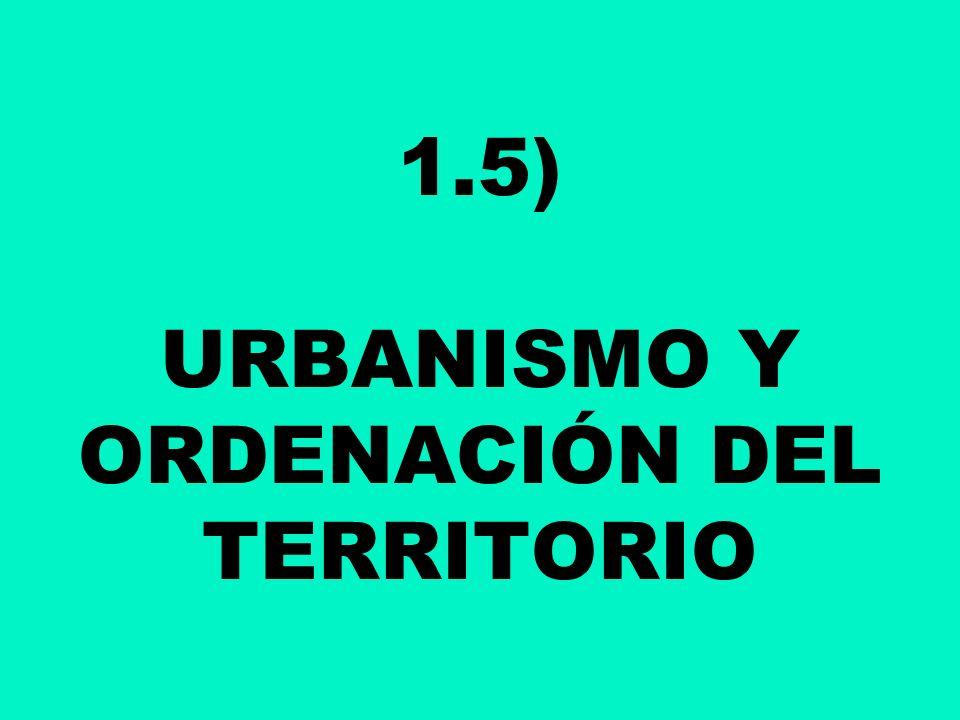 1.5) URBANISMO Y ORDENACIÓN DEL TERRITORIO