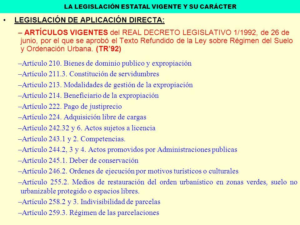 LEGISLACIÓN DE APLICACIÓN DIRECTA: – ARTÍCULOS VIGENTES del REAL DECRETO LEGISLATIVO 1/1992, de 26 de junio, por el que se aprobó el Texto Refundido d