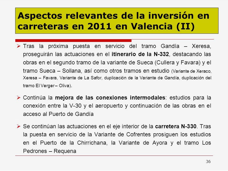 36 Tras la próxima puesta en servicio del tramo Gandía – Xeresa, proseguirán las actuaciones en el itinerario de la N-332, destacando las obras en el