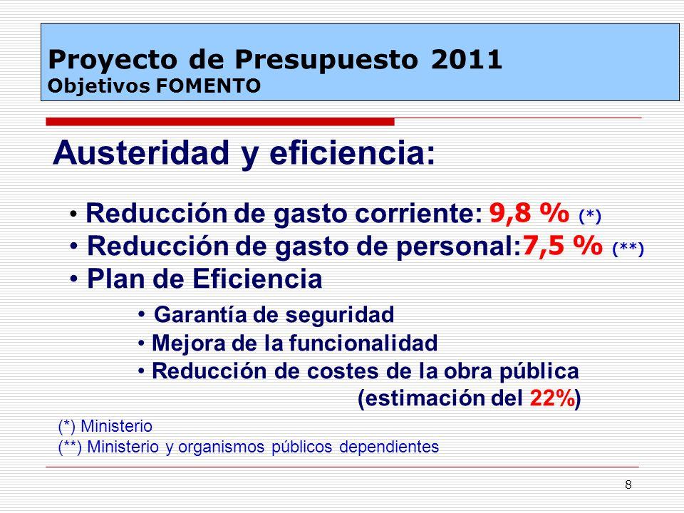 8 Reducción de gasto corriente: Reducción de gasto de personal: Plan de Eficiencia Garantía de seguridad Mejora de la funcionalidad Reducción de coste
