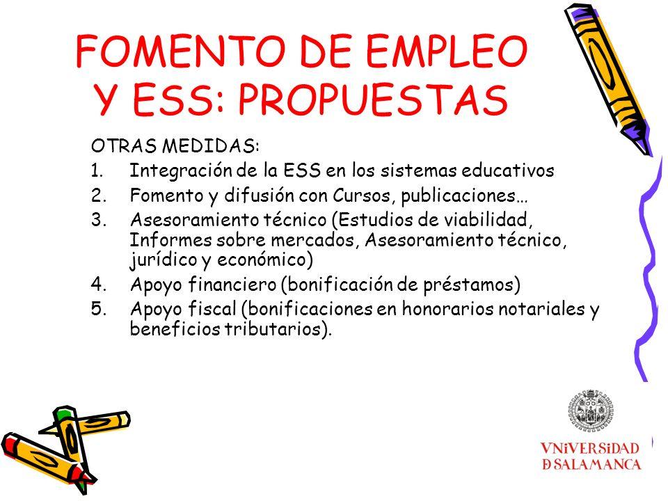 FOMENTO DE EMPLEO Y ESS: PROPUESTAS OTRAS MEDIDAS: 1.Integración de la ESS en los sistemas educativos 2.Fomento y difusión con Cursos, publicaciones…