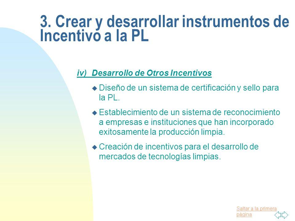 Saltar a la primera página iv)Desarrollo de Otros Incentivos u Diseño de un sistema de certificación y sello para la PL.